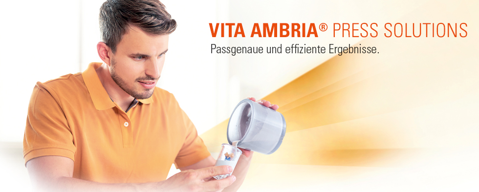 VITA AMBRIA® PRESS SOLUTIONS. Lithiumdisilikat Presskeramik