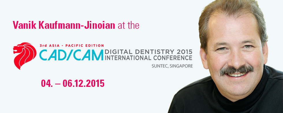 3rd Asia Pacific CAD/CAM & Digital Dentistry Conference in Singapore with Vanik Kaufmann-Jinoian