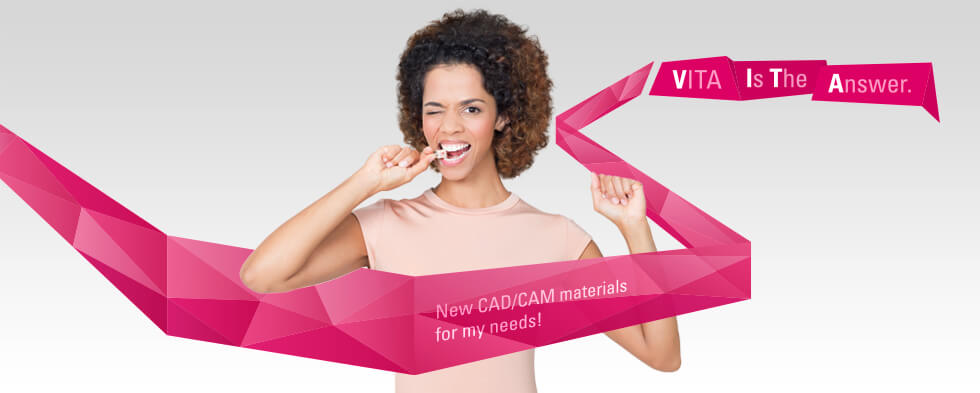 VITA CAD/CAM. VVITA Implant Solutions VITA ENAMIC IS CAD/CAM Hybridkeramik VITA SUPRINITY IS VITA CAD-Temp IS