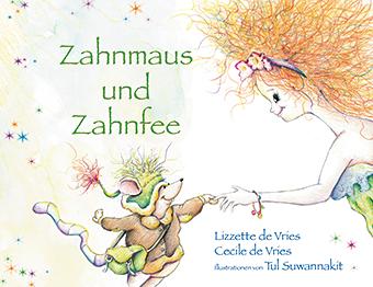 Zahnmaus und Zahnfee von Lizzette de Vries und Cecile de Vries