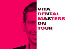 VITA Dental Masters on Tour mit Dr. Uwe Radmacher
