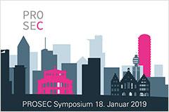 Weitere Informationen zu PROSEC und dem Symposium 2019: www.prosec.network